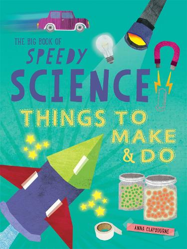 The Big Book of Speedy Science: Things to Make and Do (Paperback)