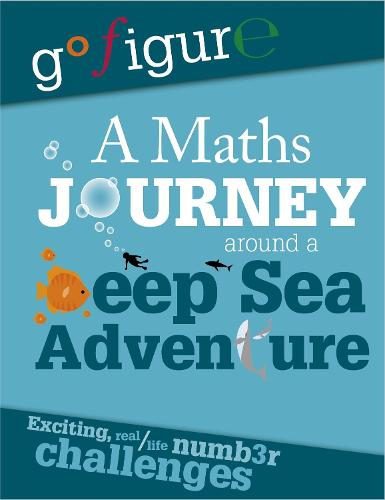 Go Figure: A Maths Journey Around a Deep Sea Adventure - Go Figure (Hardback)