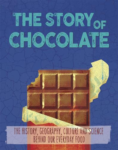 The Story of Food: Chocolate - The Story of Food (Paperback)
