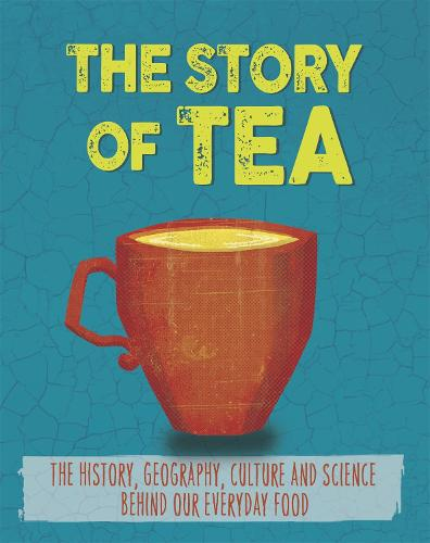 The Story of Food: Tea - The Story of Food (Paperback)