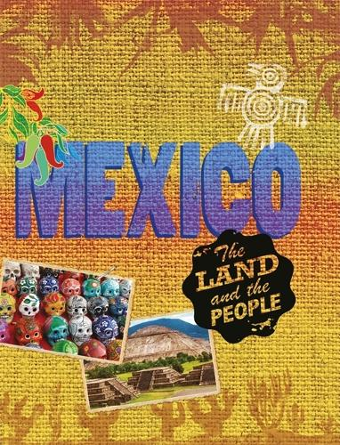 The Land and the People: Mexico - The Land and the People (Paperback)
