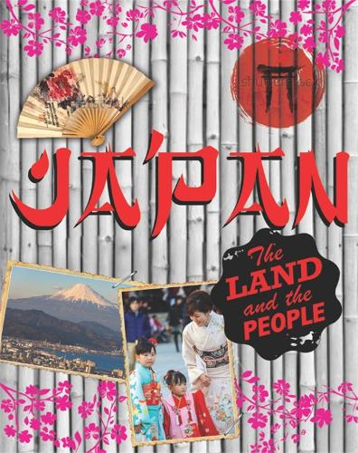 The Land and the People: Japan - The Land and the People (Paperback)