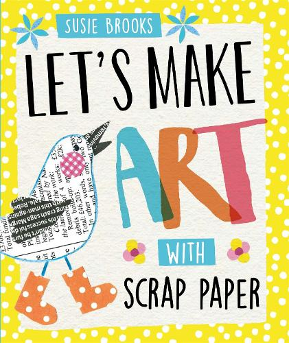 Let's Make Art: With Scrap Paper - Let's Make Art (Paperback)