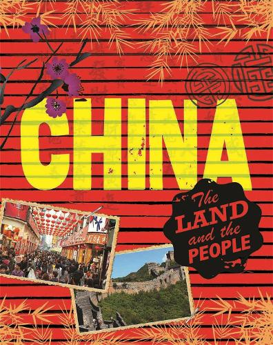 The Land and the People: China - The Land and the People (Paperback)
