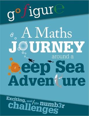 Go Figure: A Maths Journey Around a Deep Sea Adventure - Go Figure (Paperback)