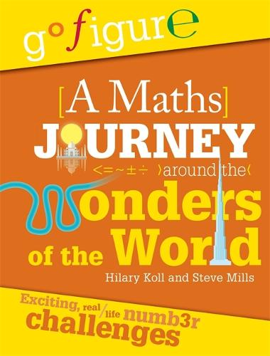 Go Figure: A Maths Journey Around the Wonders of the World - Go Figure (Paperback)