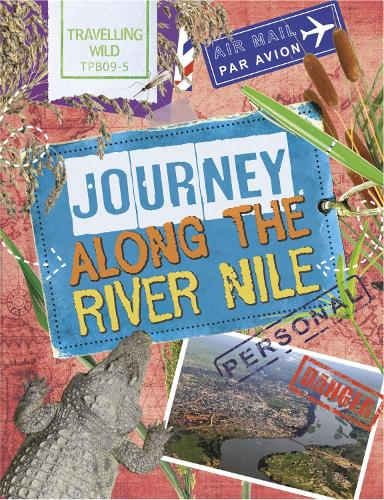 Travelling Wild: Journey Along the Nile - Travelling Wild (Paperback)
