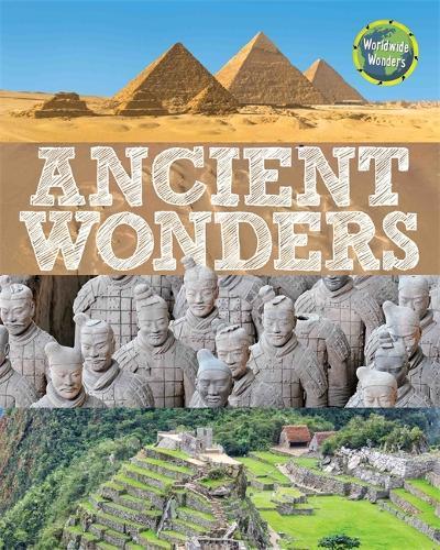 Worldwide Wonders: Ancient Wonders - Worldwide Wonders (Paperback)