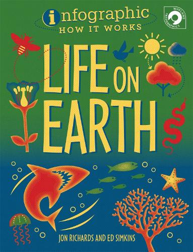 Infographic: How It Works: Life on Earth - Infographic: How It Works (Paperback)