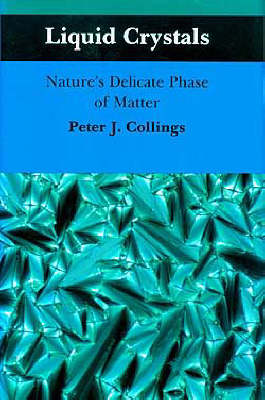 Liquid Crystals, Nature's Delicate Phase of Matter (Hardback)