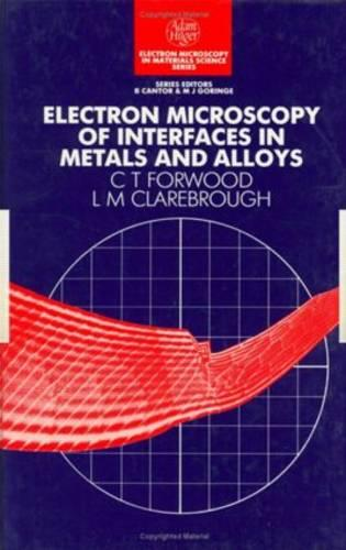 Electron Microscopy of Interfaces in Metals and Alloys - Series in Microscopy in Materials Science (Hardback)