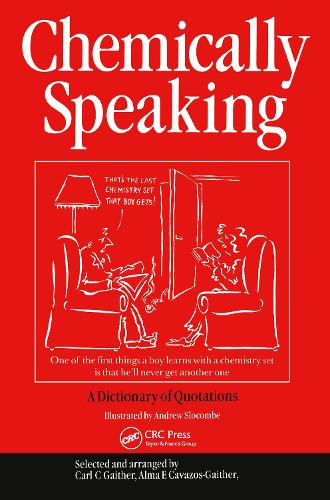 Chemically Speaking: A Dictionary of Quotations (Paperback)