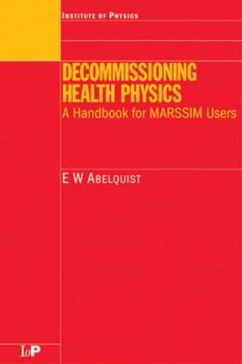 Decommissioning Health Physics: A Handbook for Marssim Users (Hardback)