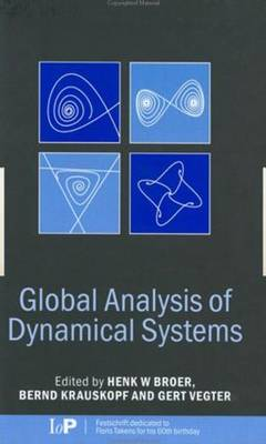 Global Analysis of Dynamical Systems: Festschrift Dedicated to Floris Takens for His 60th Birthday (Hardback)