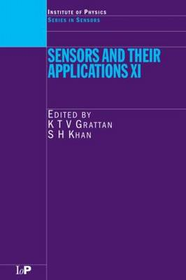 Sensors and Their Applications XI: Proceedings of the Eleventh Conference on Sensors and Their Applications, held at City University, London, September 2001 - Series in Sensors (Hardback)