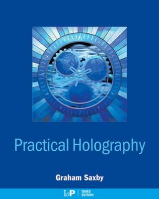 Practical Holography, Third Edition (Paperback)