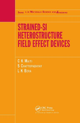 Strained-Si Heterostructure Field Effect Devices - Series in Materials Science and Engineering (Hardback)