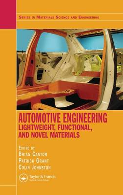 Automotive Engineering: Lightweight, Functional, and Novel Materials - Series in Materials Science and Engineering (Hardback)