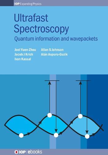 Ultrafast Spectroscopy: Quantum information and wavepackets - IOP Expanding Physics (Hardback)