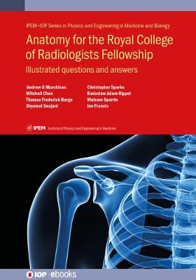 Anatomy, Physiology and Function for the Royal College of Radiologists  Fellowship by Prof Malcolm Sperrin, Ian Francis | Waterstones