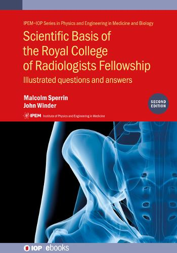 Scientific Basis of the Royal College of Radiologists Fellowship, 2nd Edition: Illustrated questions and answers - IOP Expanding Physics (Hardback)