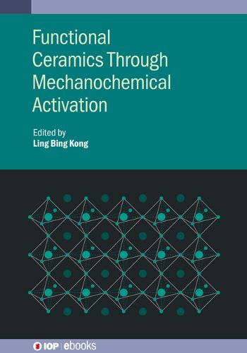 Functional Ceramics Through Mechanochemical Activation - IOP Expanding Physics (Hardback)