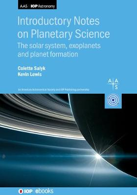 Introductory Notes on Planetary Science: The solar system, exoplanets and planet formation - AAS-IOP Astronomy (Hardback)