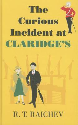 The Curious Incident At Claridge's (Hardback)