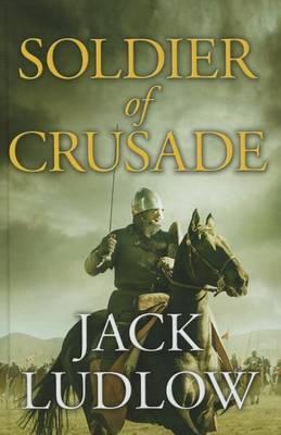 Soldier Of Crusade (Hardback)
