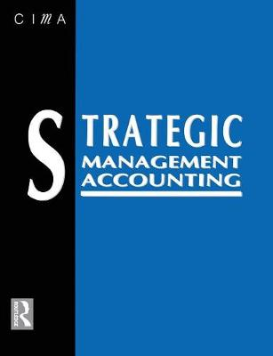 Strategic Management Accounting: Published in Association with the Chartered Institute of Management Accountants (Paperback)