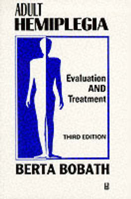 Adult Hemiplegia Evaluation and Treatment: Evaluation and Treatment (Paperback)
