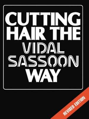 Cutting Hair the Vidal Sassoon Way (Paperback)