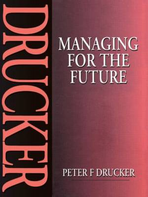 Managing for the Future (Paperback)