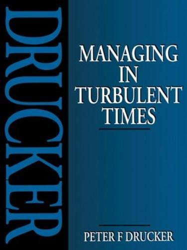 Managing in Turbulent Times (Paperback)