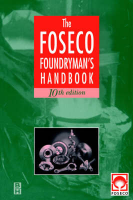 Foseco Foundryman's Handbook: Facts, figures and formulae (Paperback)