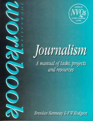 Journalism Workbook: A Manual of Tasks, Projects and Resources (Paperback)