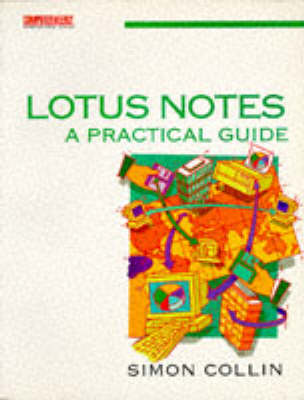 Lotus Notes: A Practical Guide - Computer Weekly Professional (Paperback)