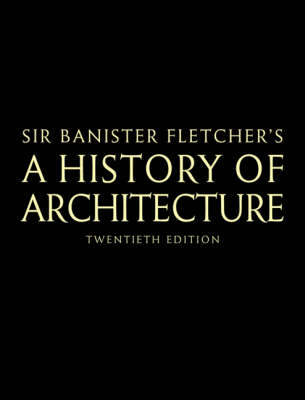 Banister Fletcher's A History of Architecture (Hardback)