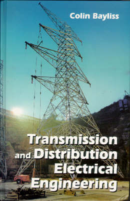 Transmission and Distribution in Electrical Engineering (Hardback)
