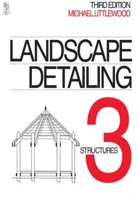 Landscape Detailing Volume 3: Structures (Paperback)