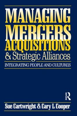 Managing Mergers Acquisitions and Strategic Alliances (Paperback)