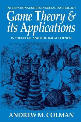 Game Theory and its Applications: In the Social and Biological Sciences (Paperback)