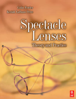 Spectacle Lenses: Theory and Practice (Paperback)