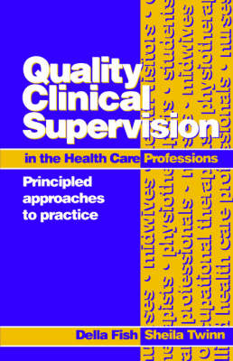 Quality Clinical Supervision in Health Care: Principled Approaches to Practice (Paperback)