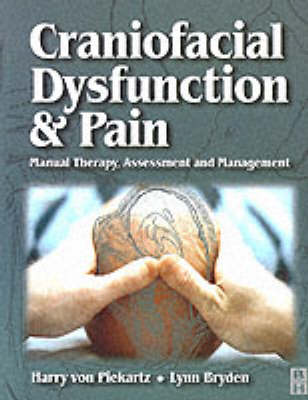 Craniofacial Dysfunction and Pain: Manual Therapy, Assessment and Management (Paperback)