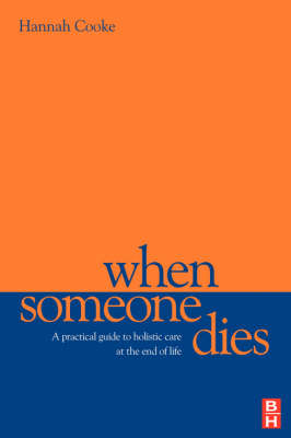 When Someone Dies: A Practical Guide to Holistic Care at the End of Life (Paperback)