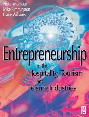 Entrepreneurship in the Hospitality, Tourism and Leisure Industries (Paperback)