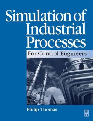 Simulation of Industrial Processes for Control Engineers (Hardback)