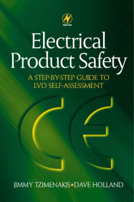 Electrical Product Safety: A Step-by-Step Guide to LVD Self Assessment: A Step-by-Step Guide to LVD Self Assessment (Hardback)