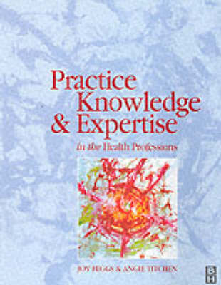 Practice Knowledge & Expertise Health Prof (Paperback)